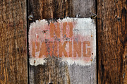 Advise Prints - No Parking Sign against aged wood Print by Brandon Bourdages