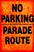 No Parking Prints - No Parking...Parade Route Print by Colleen Kammerer