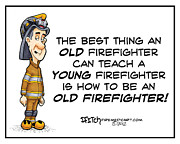 Cartoon Drawings Prints - Old Fireman Wisdom Print by Darrell Fitch
