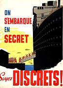 Wwii Propaganda Drawings - Original Canadian WWII Poster  On Sembarque En Secret   Small by Anonymous