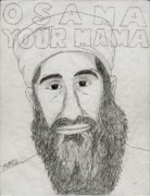 Barrack-obama Drawings Prints - Osama Your Mama Print by Matthew Fields