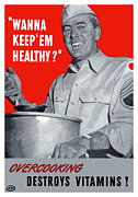 Healthy Mixed Media Posters - Overcooking Destroys Vitamins Poster by War Is Hell Store