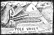 Cartoonist Drawings - Pole Vault Up Creativity Mountain by Yasha Harari