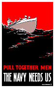 Ww1 Mixed Media Framed Prints - Pull Together Men The Navy Needs Us Framed Print by War Is Hell Store