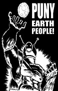 Slasher Thriller Drawings Posters - Puny Earth People Poster by Ben Von Strawn