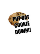 Cookie Prints - Put dat cookie Down Print by Bleed Art