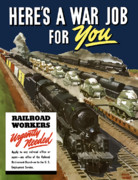 World War Two Posters - Railroad Workers Urgently Needed Poster by War Is Hell Store
