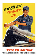 Steam Engine Posters - Railroads Are The First Line Of Defense Poster by War Is Hell Store