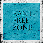 Rant Free Zone Print by Bonnie Bruno