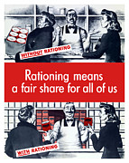 Featured Art - Rationing Means A Fair Share For All Of Us by War Is Hell Store