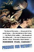 Welder Posters - Remember Pearl Harbor Produce For Victory Poster by War Is Hell Store
