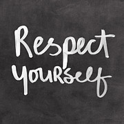 Chalkboard Art - Respect Yourself by Linda Woods