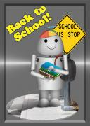 Steel Mixed Media Posters - Robo-x9  Back to School Poster by Gravityx Designs