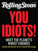 Global Warming Posters - Rolling Stone Cover - Volume #1096 - 1/21/2010 - You Idiots! (Global Warming) Poster by Hutchinson Joseph