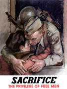 Loved One Posters - Sacrifice The Privilege Of Free Men Poster by War Is Hell Store