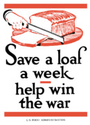 World War Two Posters - Save A Loaf A Week Poster by War Is Hell Store