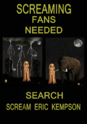 Screaming Mixed Media Posters - Screaming Fans Needed Poster by Eric Kempson