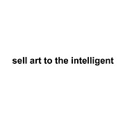 Caligraphy Digital Art - Sell Art To The Intelligent by Gustavo Alvarado