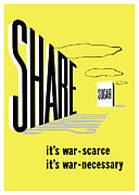 Ww2 Mixed Media Posters - Share Sugar Its War Scarce Poster by War Is Hell Store