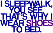 Luna Digital Art Prints - Sleepwalk so I Wear Shoes to Bed Print by Jera Sky