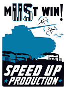 Military Production Posters - Speed Up Production  Poster by War Is Hell Store