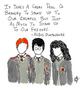 Hogwarts Prints - Stand Up To Your Friends Quote Print by Jera Sky