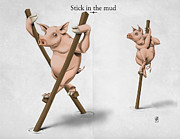 Snout Posters - Stick in the Mud Poster by Rob Snow