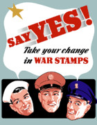 United States Government Prints - Take Your Change In War Stamps Print by War Is Hell Store