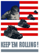World War Two Posters - Tanks Keep Em Rolling Poster by War Is Hell Store