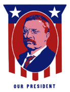 Presidents Digital Art Framed Prints - Teddy Roosevelt Our President  Framed Print by War Is Hell Store