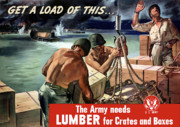 Lumber Posters - The Army Needs Lumber For Crates And Boxes Poster by War Is Hell Store