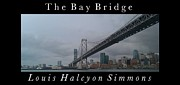 Oakland Photo Originals - The Bay Bridge Series by Louis Simmons