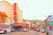Eureka Valley Posters - The Castro in San Francisco Poster by Wingsdomain Art and Photography