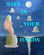 Eric Kempson Painting Prints - The Paradox SAFE IN YOUR HANDS Print by Eric Kempson