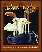 Golf Painting Prints - The Sand Trap Pro... Print by Will Bullas