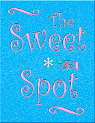 Sweet Spot Prints - The Sweet Spot Print by Cristopher