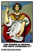 World War I Posters - The Sword Is Drawn The Navy Upholds It Poster by War Is Hell Store