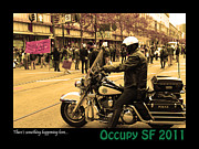 Motorcycle Posters - Theres Something Happening Here . Occupy SF 2011 Poster by Wingsdomain Art and Photography