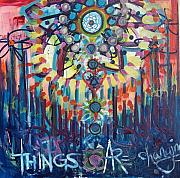 Change Paintings - Things Are Changing by Lili Lovemonster