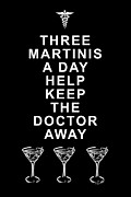 Funny Signs Prints - Three Martini A Day Help Keep The Doctor Away - Black Print by Wingsdomain Art and Photography