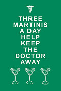 Funny Signs Prints - Three Martini A Day Help Keep The Doctor Away - Green Print by Wingsdomain Art and Photography