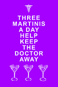 Funny Signs Prints - Three Martini A Day Help Keep The Doctor Away - Purple Print by Wingsdomain Art and Photography