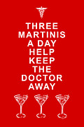 Funny Signs Prints - Three Martini A Day Help Keep The Doctor Away - Red Print by Wingsdomain Art and Photography