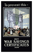 World War One Digital Art Metal Prints - To Prevent This Buy War Savings Certificates Metal Print by War Is Hell Store