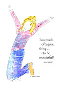 Humorous Greeting Cards Painting Prints - Too Much of a good thing - Uplifting Print by Karen Bailey
