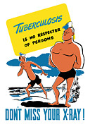 Ww2 Mixed Media Posters - Tuberculosis Is No Respecter Of Persons  Poster by War Is Hell Store