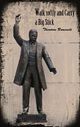 Teddy Roosevelt Digital Art Posters - Walk Softly and Carry a Big Stick Poster by Bill Cannon