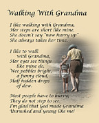 Poem Prints - Walking With Grandma Print by Dale Kincaid