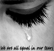 We Are All Equal In Our Tears Print by Darren Stein