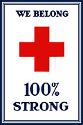 Red Cross Posters - We Belong One Hundred Percent Strong Poster by War Is Hell Store